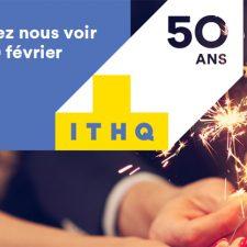 L'ITHQ vous reçoit le 10 février pour fêter ses 50 ans!